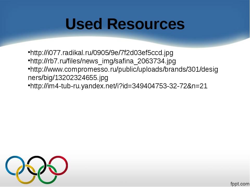 Used Resources http://i077.radikal.ru/0905/9e/7f2d03ef5ccd.jpg http://rb7.ru/...