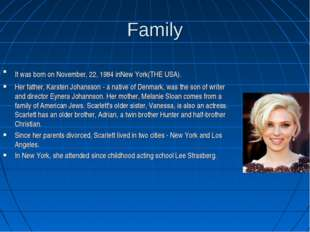 Family ItwasbornonNovember, 22, 1984inNewYork(THEUSA). Her father, Kar