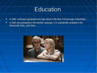 Education In 2002, Johansson graduated from high school in the New York borou