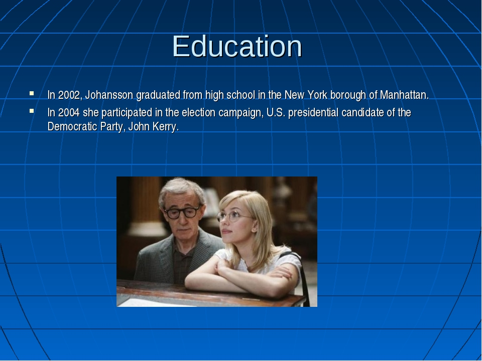 Education In 2002, Johansson graduated from high school in the New York borou...