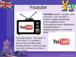 """Youtube YouTube (proizn. """"YouTube"""" or """"YouTube's"""" or """"youtube"""") - service tha"""