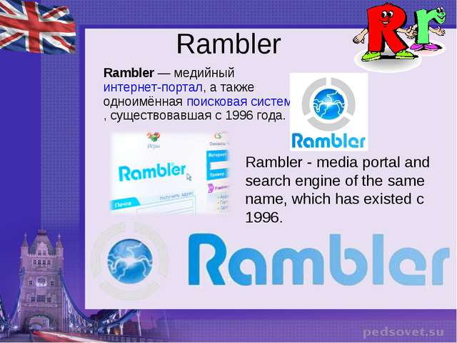 Rambler Rambler - media portal and search engine of the same name, which has...