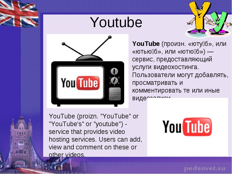 """Youtube YouTube (proizn. """"YouTube"""" or """"YouTube's"""" or """"youtube"""") - service tha..."""
