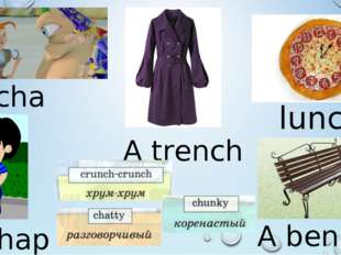 chat A chap A trench lunch A bench
