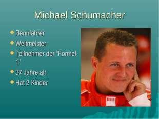 """Michael Schumacher Rennfahrer Weltmeister Teilnehmer der """"Formel 1"""" 37 Jahre"""