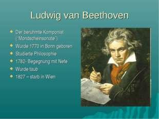 """Ludwig van Beethoven Der beruhmte Komponist (""""Mondscheinsonate"""") Wurde 1770 i"""