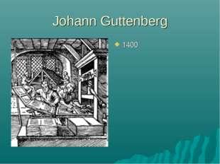 Johann Guttenberg 1400