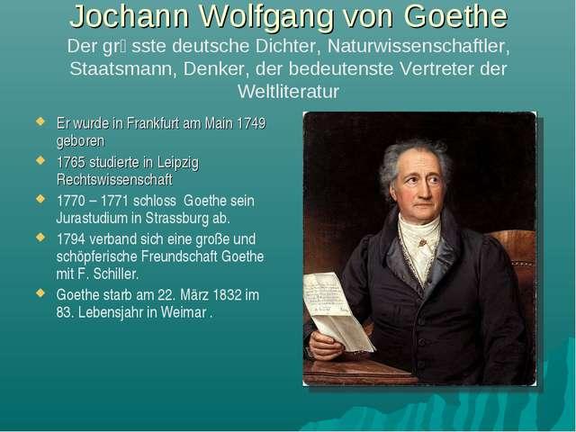 Jochann Wolfgang von Goethe Der grӧsste deutsche Dichter, Naturwissenschaftle...