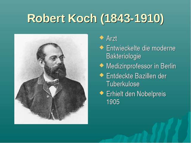 Robert Koch (1843-1910) Arzt Entwieckelte die moderne Bakteriologie Medizinpr...