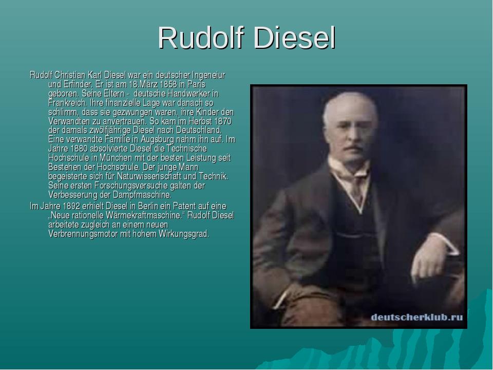 Rudolf Diesel Rudolf Christian Karl Diesel war ein deutscher Ingeneiur und Er...