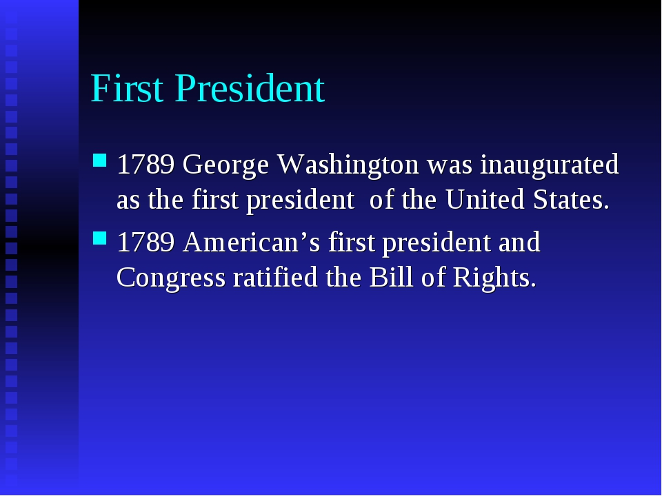 First President 1789 George Washington was inaugurated as the first president...