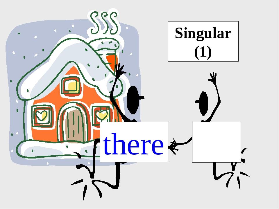 Singular (1) there