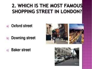 Oxford street Downing street Baker street