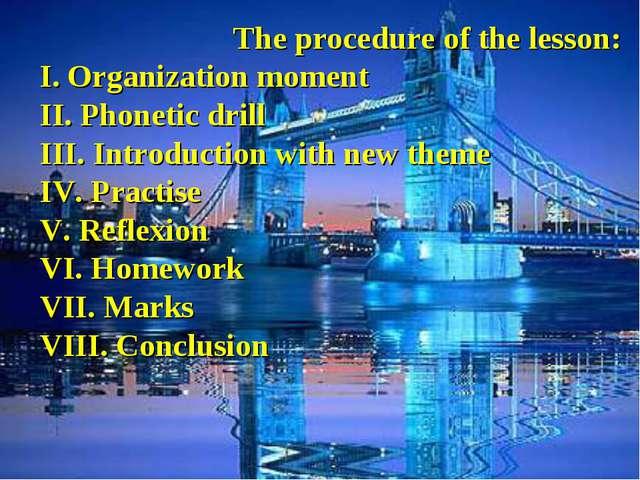 The procedure of the lesson: І. Organization moment ІІ. Phonetic drill ІІІ....