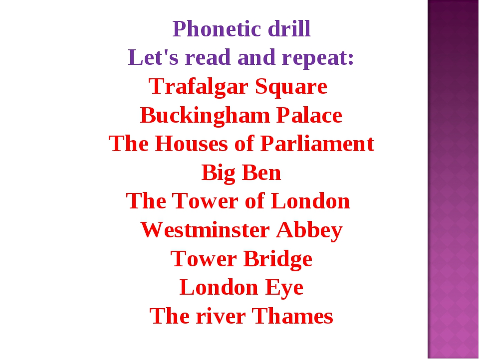 Phonetic drill Let's read and repeat: Trafalgar Square Buckingham Palace The...