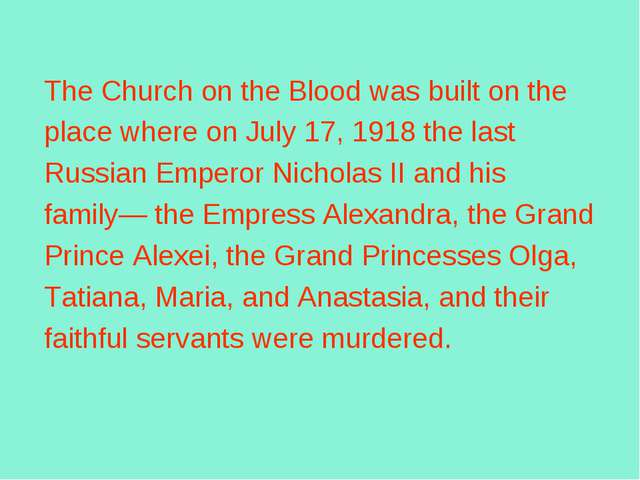 The Church on the Blood was built on the place where on July 17, 1918 the las...