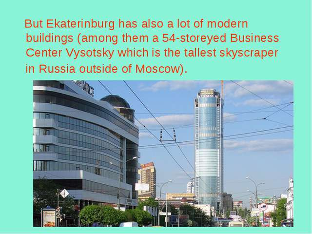 But Ekaterinburg has also a lot of modern buildings (among them a 54-storeye...