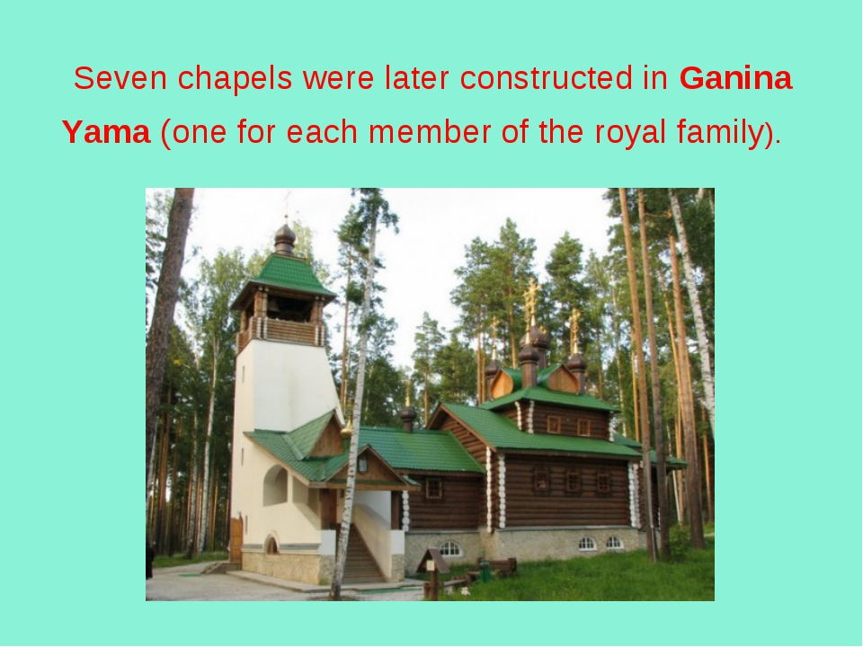 Seven chapels were later constructed in Ganina Yama (one for each member of...