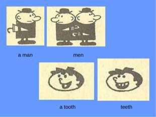 a man men a tooth teeth