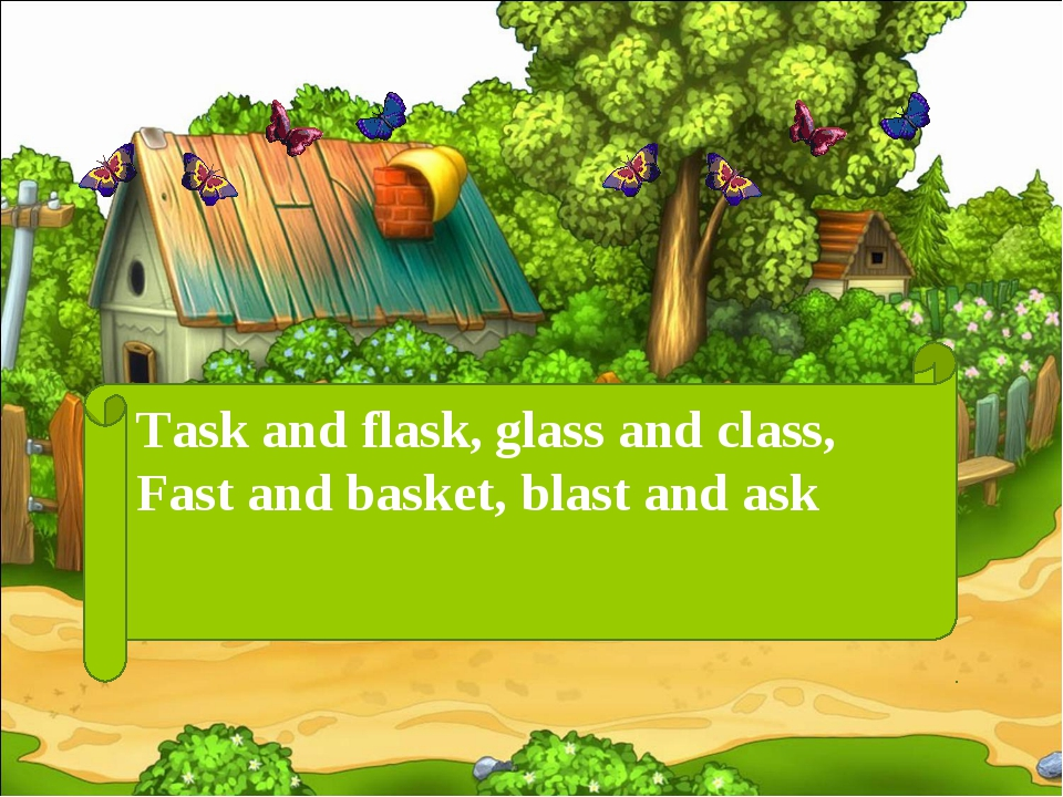 Task and flask, glass and class, Fast and basket, blast and ask