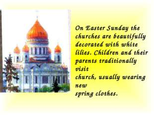 On Easter Sunday the churches are beautifully decorated with white lilies. Ch