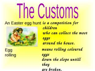 An Easter egg hunt is a competition for children who can collect the most egg