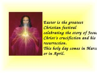 Easter is the greatest Christian festival celebrating the story of Jesus Chri