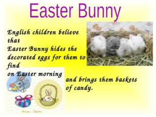 English children believe that Easter Bunny hides the decorated eggs for them