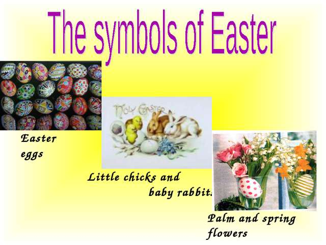 Easter eggs Little chicks and baby rabbits Palm and spring flowers