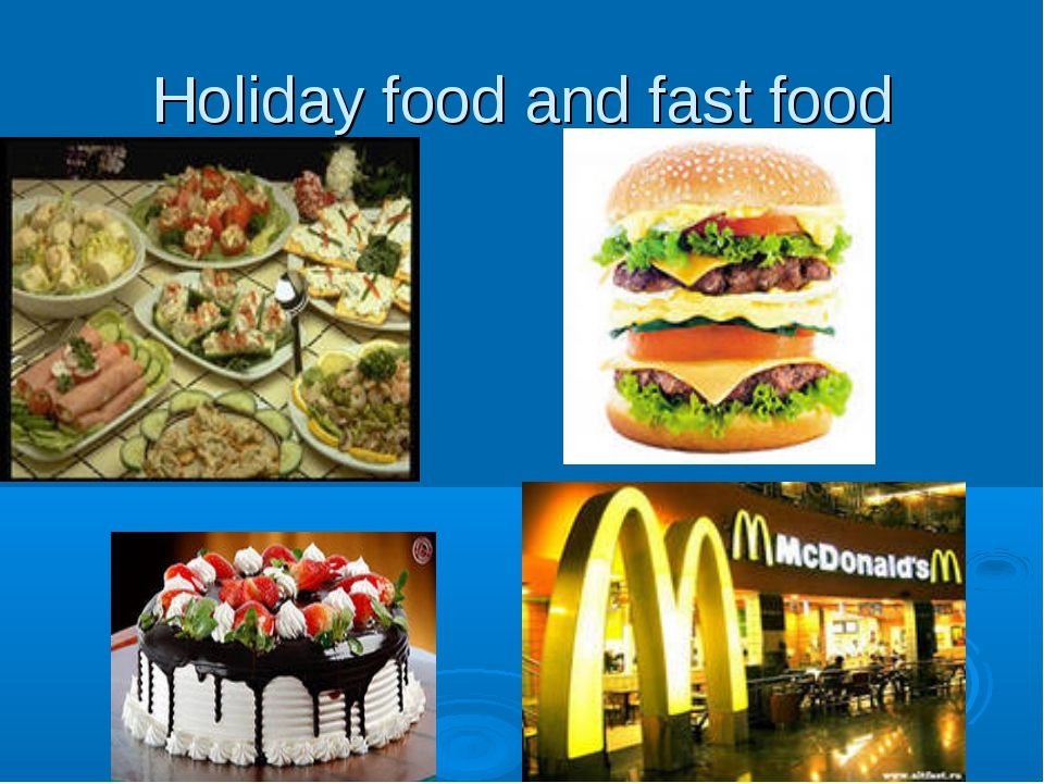 Holiday food and fast food