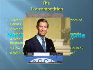 1.Who is the Head of the United Kingdom of Great Britain and Northern Ireland