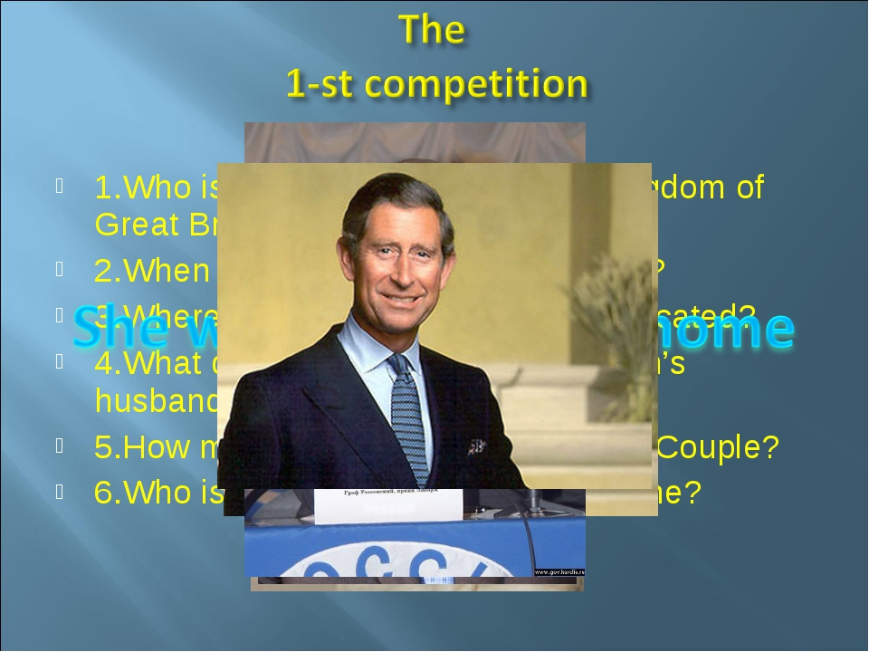 1.Who is the Head of the United Kingdom of Great Britain and Northern Ireland...