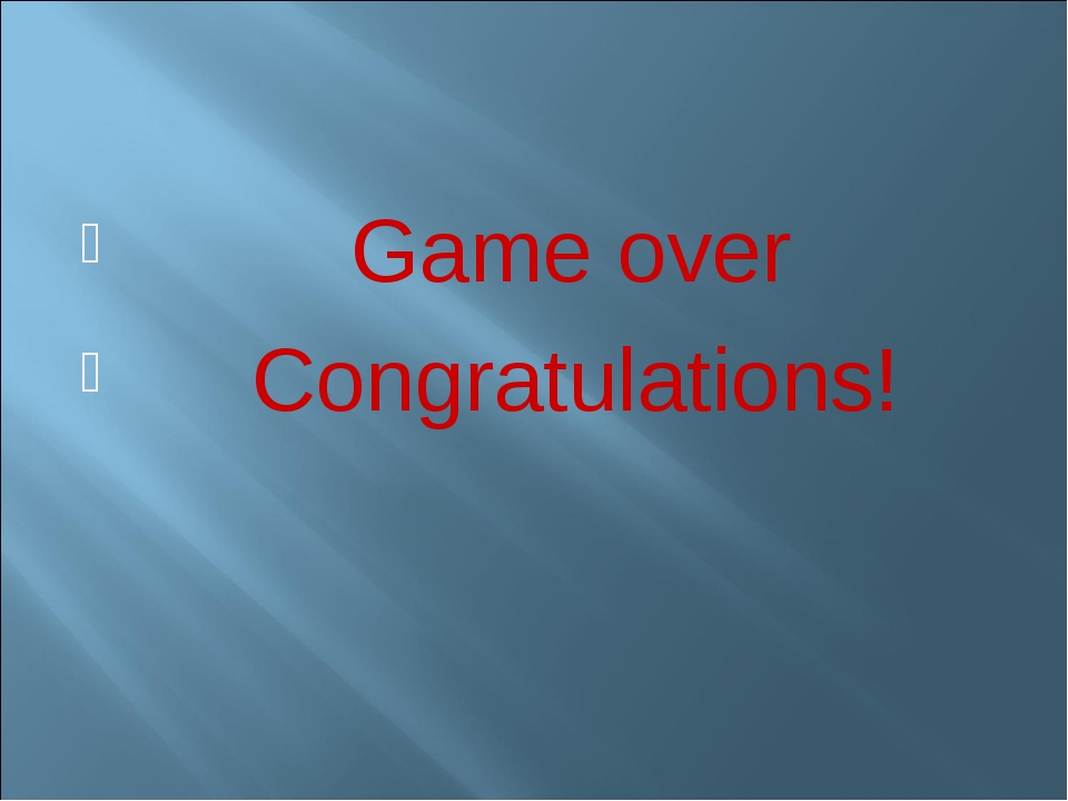 Game over Congratulations!