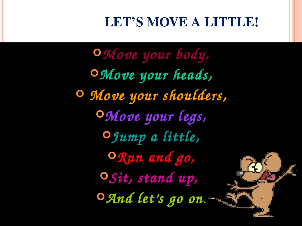 LET'S MOVE A LITTLE! Move your body, Move your heads, Move your shoulders, Mo...