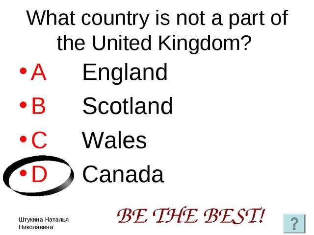 Штукина Наталья Николаевна What country is not a part of the United Kingdom?...