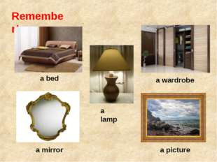 Remember! a bed a wardrobe a lamp a mirror a picture