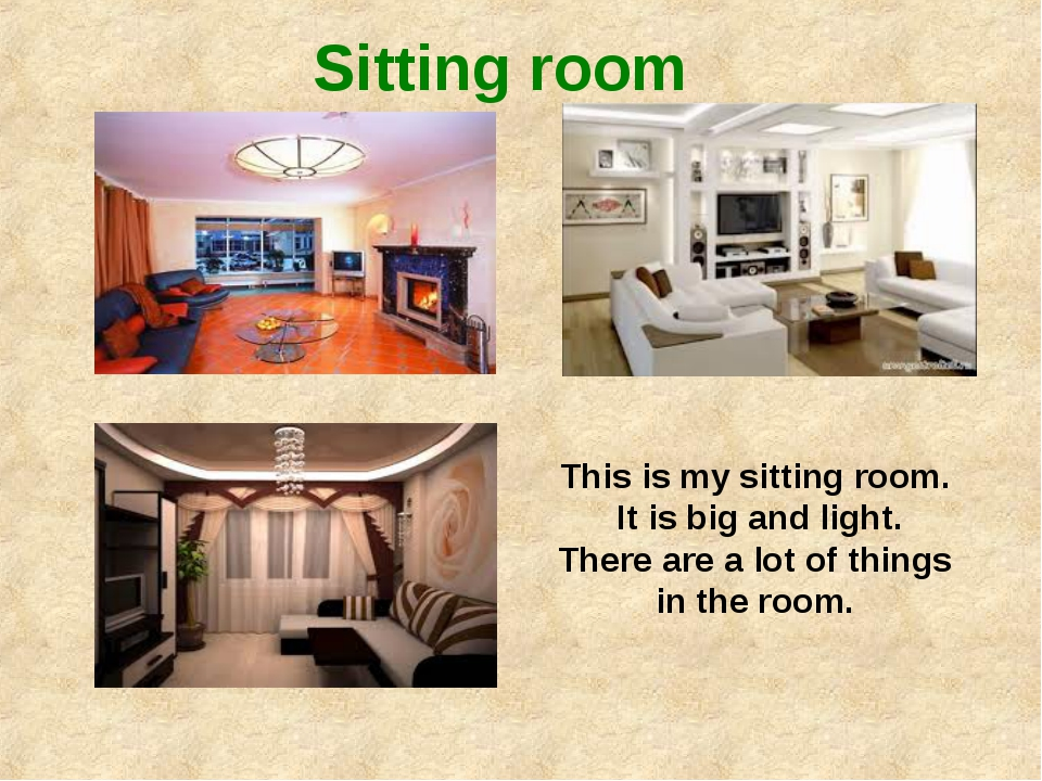 Sitting room This is my sitting room. It is big and light. There are a lot of...