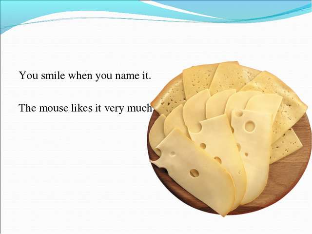 You smile when you name it. The mouse likes it very much.