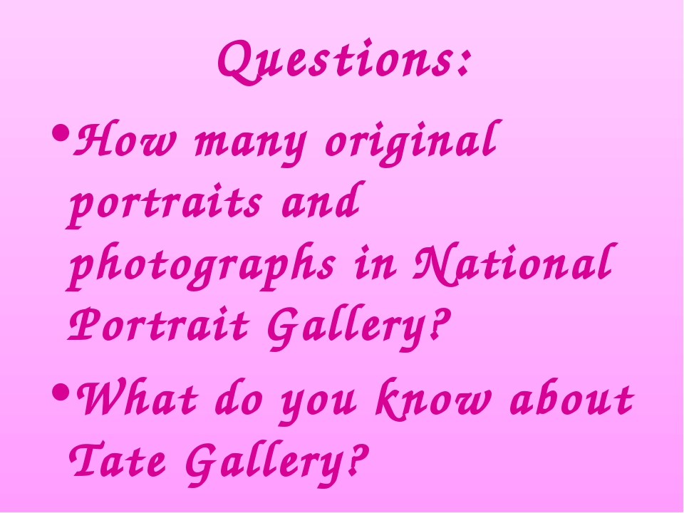 Questions: How many original portraits and photographs in National Portrait G...