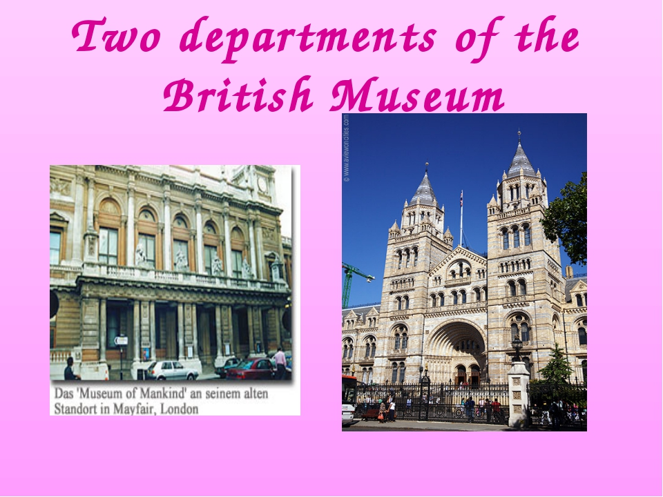 Two departments of the British Museum