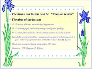 """The theme our lesson will be """"Revision lesson"""" The aims of the lesson: To rev"""