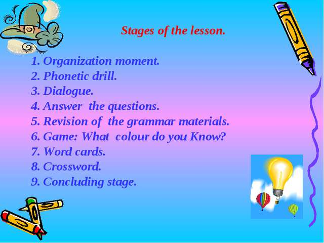 Stages of the lesson. Organization moment. Phonetic drill. Dialogue. Answer t...
