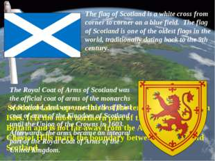 Scotland takes up one third of the territory of the British Isles. It is the