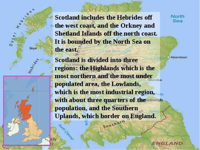 Scotland includes the Hebrides off the west coast, and the Orkney and Shetlan...
