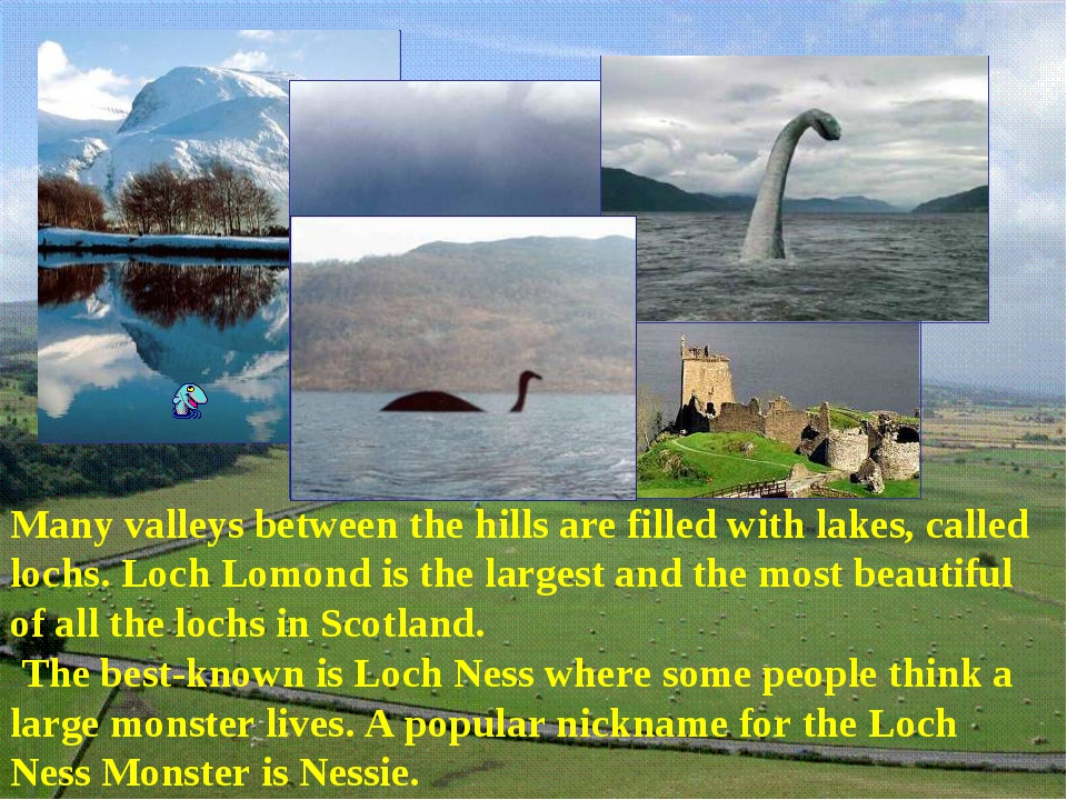Many valleys between the hills are filled with lakes, called lochs. Loch Lomo...