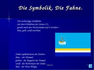 * Die Symbolik. Die Fahne. Die rechteckige Stoffbahn mit dem Verhältnis der S