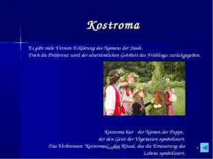* Kostroma Kostroma hier - der Namen der Puppe, der den Geist der Veget