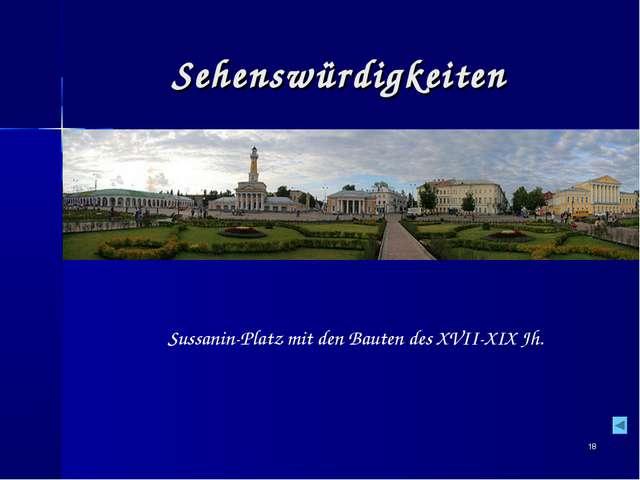 * Sehenswürdigkeiten Sussanin-Platz mit den Bauten des XVII-XIX Jh.