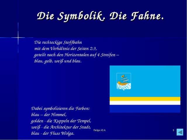 * Die Symbolik. Die Fahne. Die rechteckige Stoffbahn mit dem Verhältnis der S...
