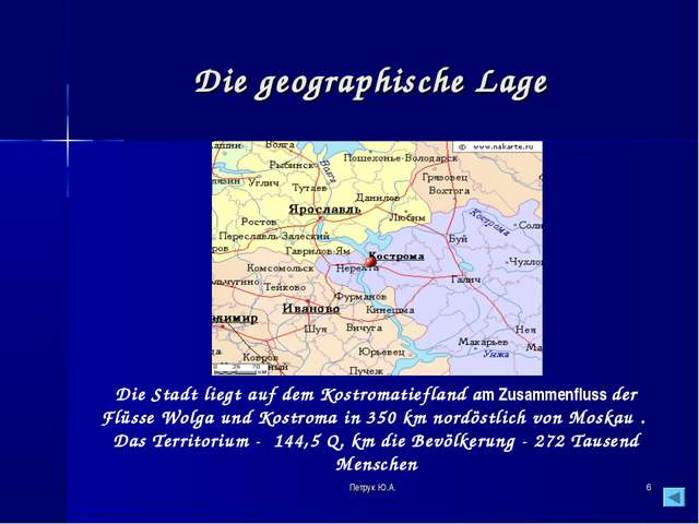 * Die geographische Lage Die Stadt liegt auf dem Kostromatiefland аm Zusammen...